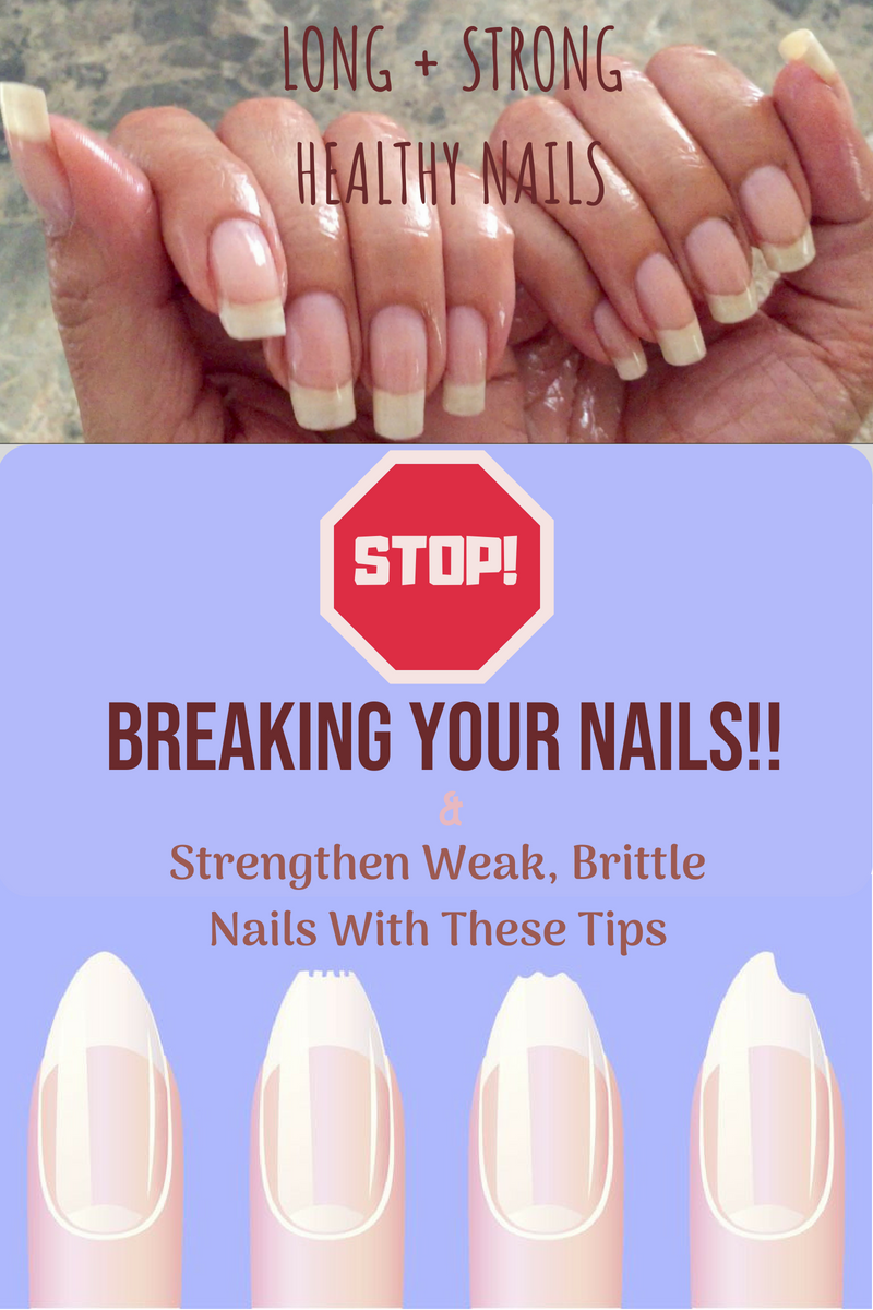 How To Stop Your Nails From Breaking Tips For Long Strong Healthy Nails Grow Beautiful Healthy Nails Grow Long Nails How To Grow Nails Healthy Nails