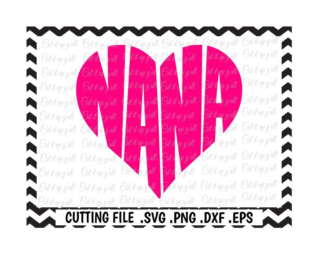 Nana Svg, Nana Heart, SvgPngDxfEps, Cutting Files For
