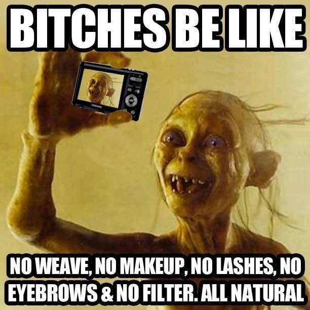 Výsledek obrázku pro bitches be like all natural