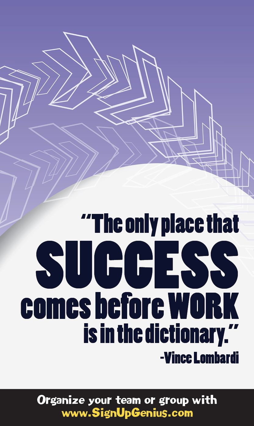 Success doesn't come easy it takes a lot of hard work