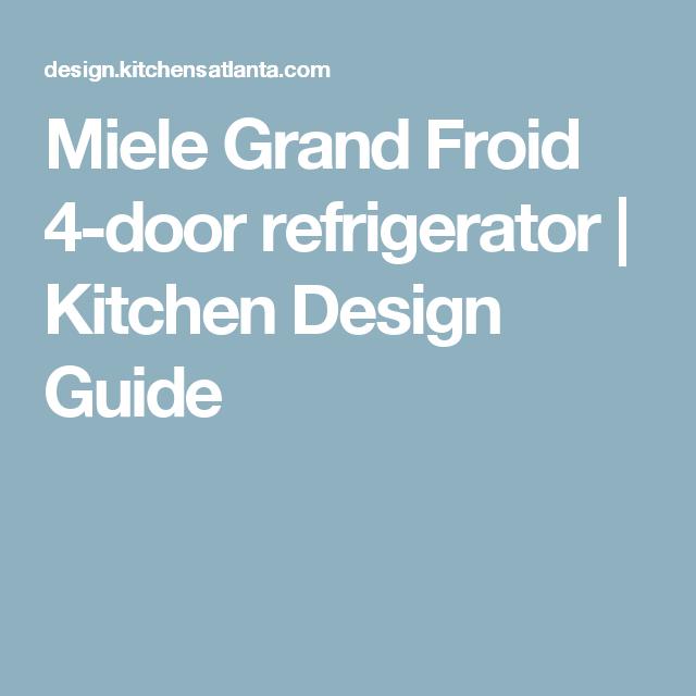 Miele Grand Froid 4 Door Refrigerator Kitchen Design Guide - Miele-grand-froid-4-door-refrigerator