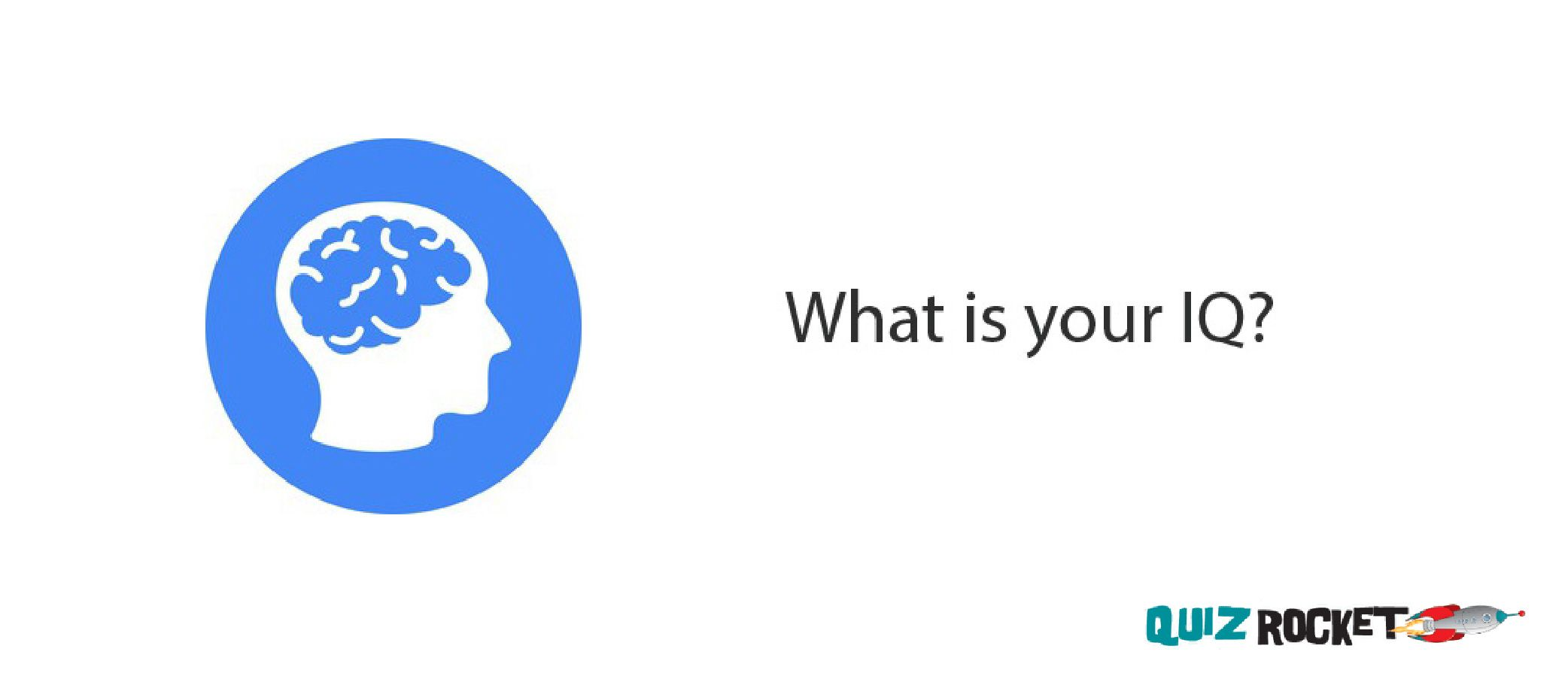 Take a free IQ Test  Want to know your IQ? Take a Quiz on