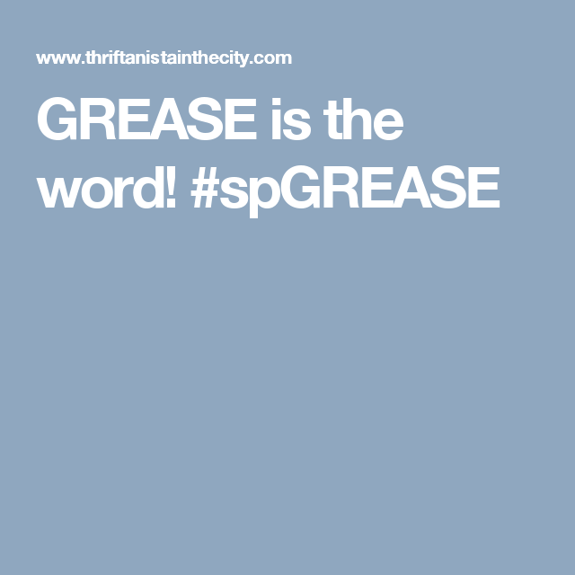 GREASE is the word! #spGREASE