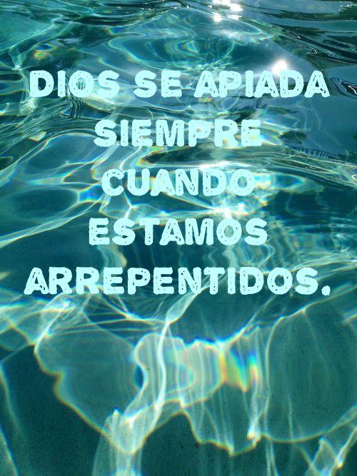 Dios se apiada siempre cuando estamos arrepentidos.
