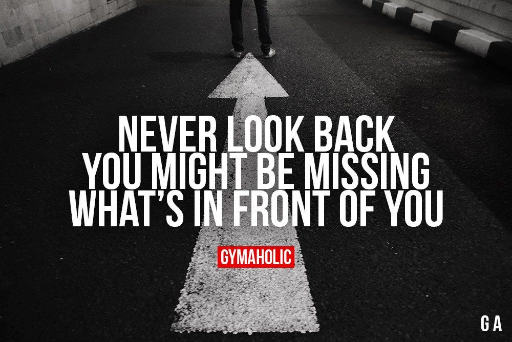 Never Look Back Wise Words Quotes Never Look Back Quotes Positive Self Affirmations