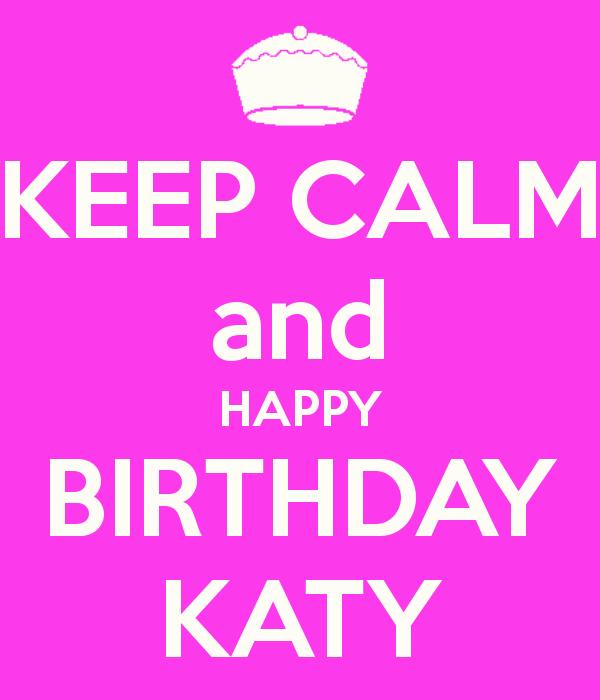 ♥KK♥ 204 KEEP CALM AN HAPPY BIRTHDAY KATY