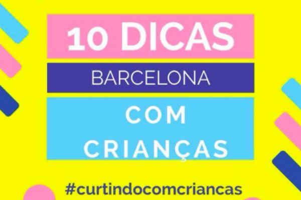 10 Dicas Imperdiveis Barcelona Com Criancas Viagem Com Criancas