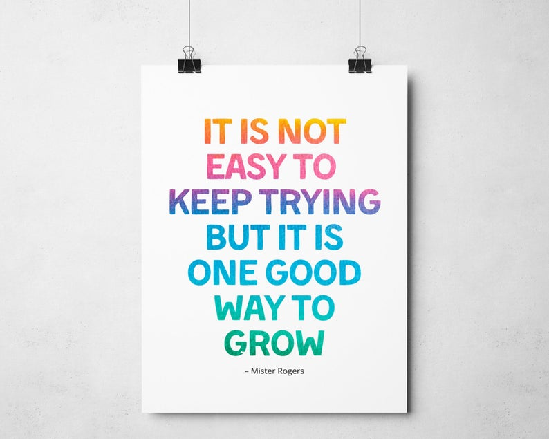 It Is Not Easy To Keep Trying Mister Rogers Quote Classroom Etsy In 2020 Inspirational Classroom Quotes Mr Rogers Quote Education Poster