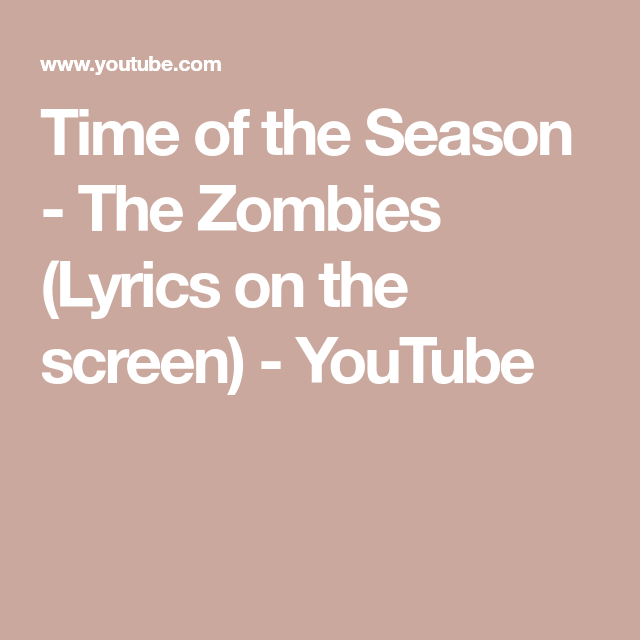 youtube time of the season