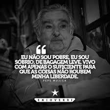 Resultado De Imagem Para Frases De Mujica Pensador Política