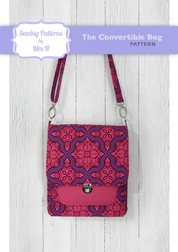 The Convertible bag PDF sewing pattern - Cross body or Backpack ...