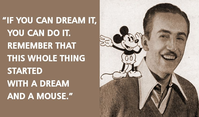 Walt Disney Quote 42 Quotes From Highly Successful Entrepreneurs That Will Inspire