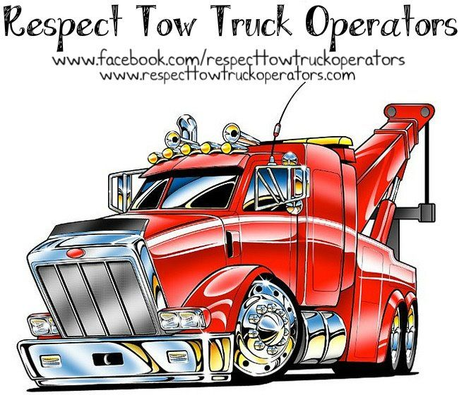 Respect Tow Truck Operators Tow Truck Trucks Truck Art