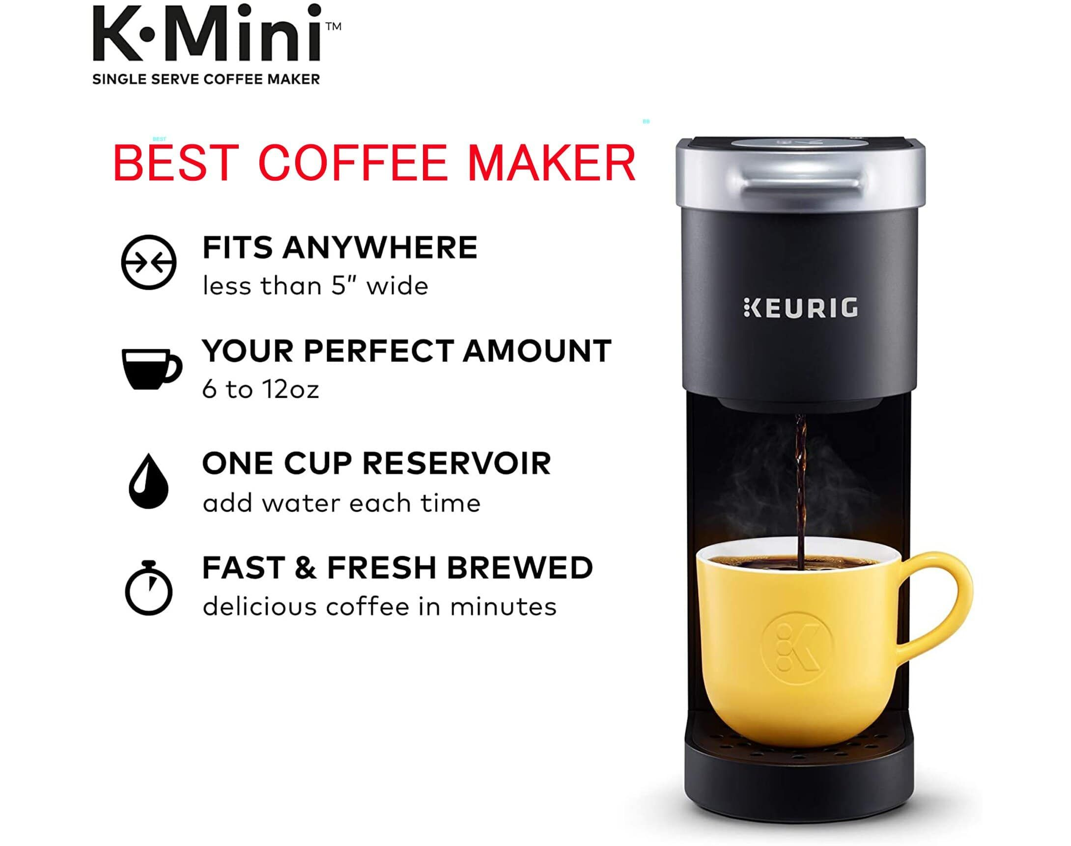 Keurig K Mini Coffee Maker Best Coffee Maker In 2020 Best Coffee Maker Best Coffee Single Serve Coffee Makers
