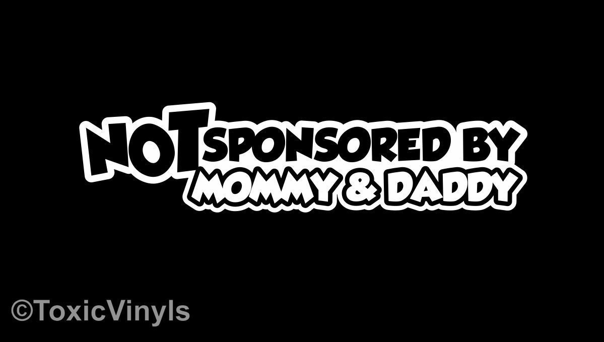 Not sponsored by mommy daddy car funny novelty sticker jdm vw drift decal