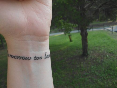 Tomorrow Is Too Late Smashing Pumpkins Wrist Tattoo Nurse Tattoo Tattoos Cool Tattoos
