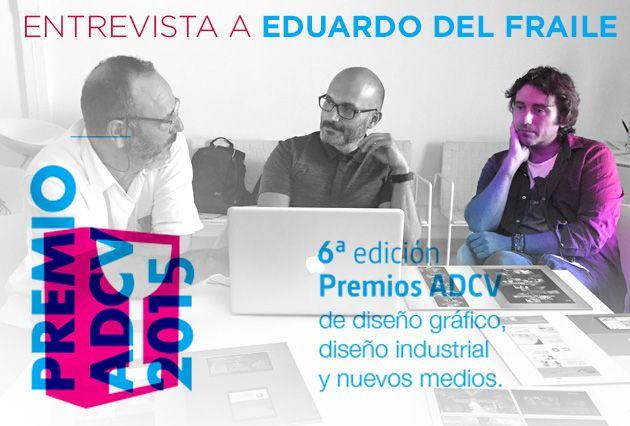 -PremiosADCV2015-Entrevista-a-Eduardo-del-Fraile