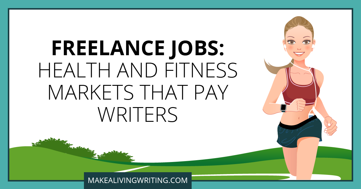 Want To Land Freelance Jobs In The Health And Fitness Niche Check Out These Paying Markets To Build Your Writin Fitness Writing Fitness Marketing Fitness Jobs