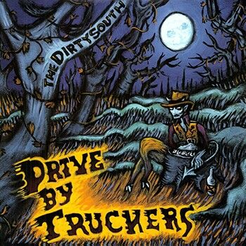 """#105. """"The Dirty South""""  ***  Drive By Truckers  (2004)"""