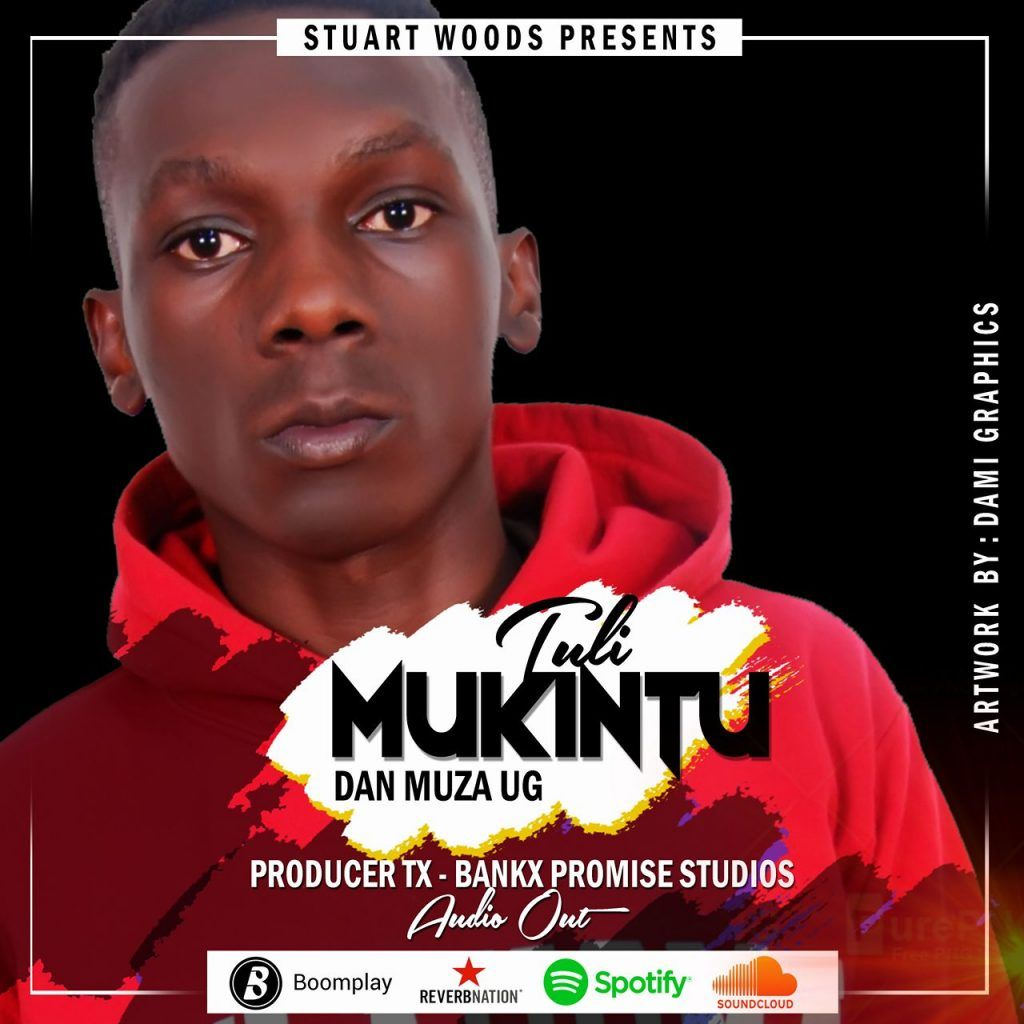 Tuli Mu Kintu Lyrics Dan Muza Ug New Rap Rap God Stuart Woods