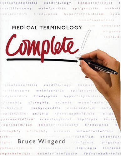 Medical Terminology Complete By Bruce S Wingerd Medical Terminology Medical Root Words