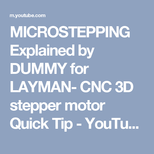 MICROSTEPPING Explained by DUMMY for LAYMAN- CNC 3D stepper motor