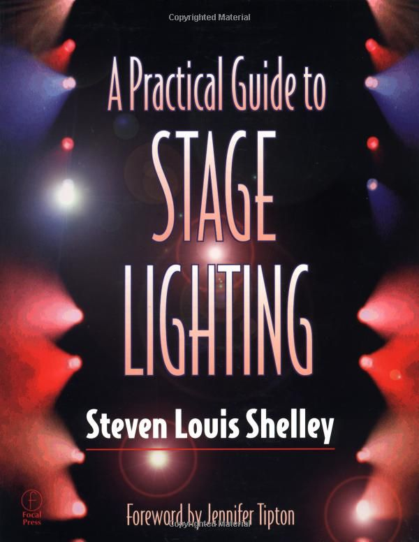 A Practical Guide to Stage Lighting Steven Louis Shelley 9780240803531 Amazon.com & A Practical Guide to Stage Lighting: Steven Louis Shelley ... azcodes.com