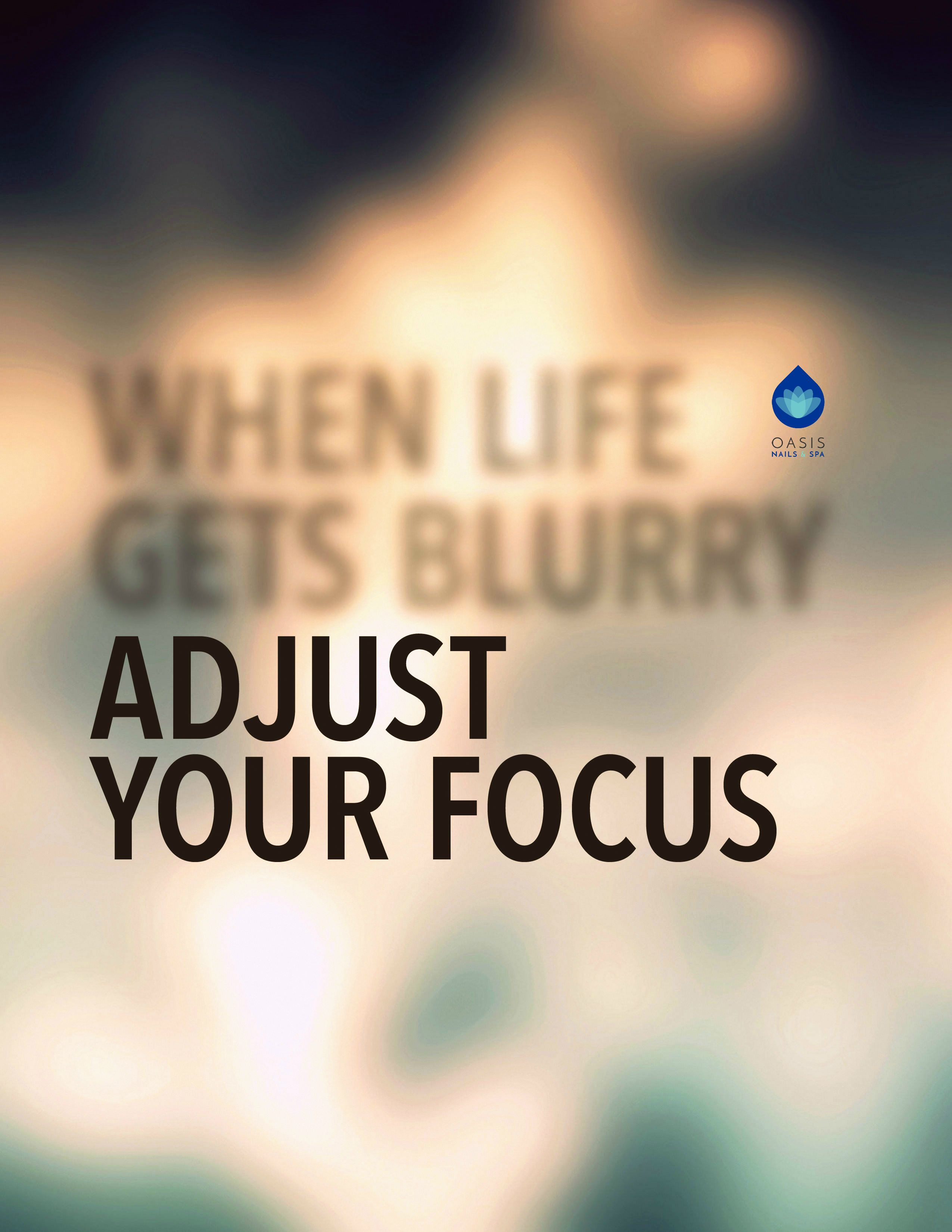 When Life Gets Blurry Adjust Your Focus Beauty Wellness Focus Quotes Focus Quotes Inspiration Clarity Quotes