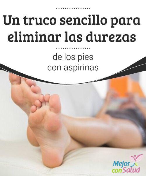 Como quitar durezas de los pies en casa