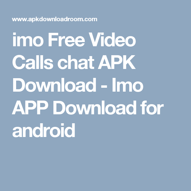 imo Free Video Calls chat APK Download - Imo APP Download