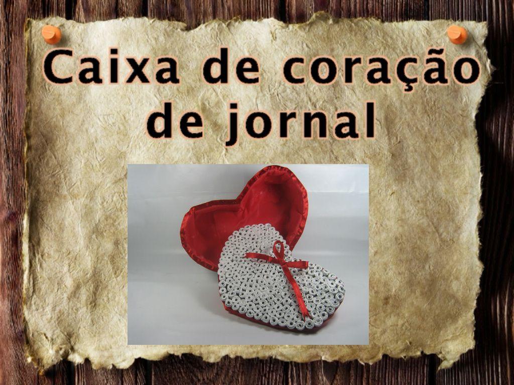 HEART - 3 - Artesanato e Reciclagem DIY - Caixa de coração de jornal https://youtu.be/sqM_3xo4Wpo