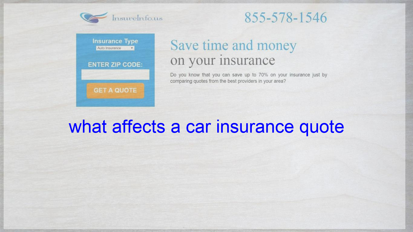 what affects a car insurance quote Life insurance quotes