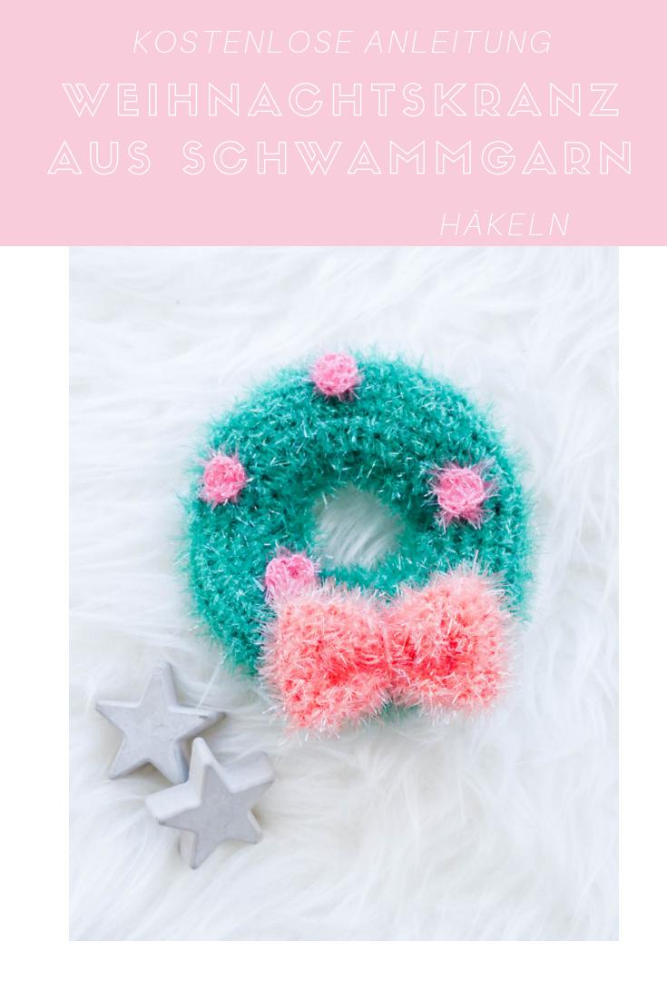 Weihnachtskranz Schwamm Lil Projects Pinterest Crochet Diy