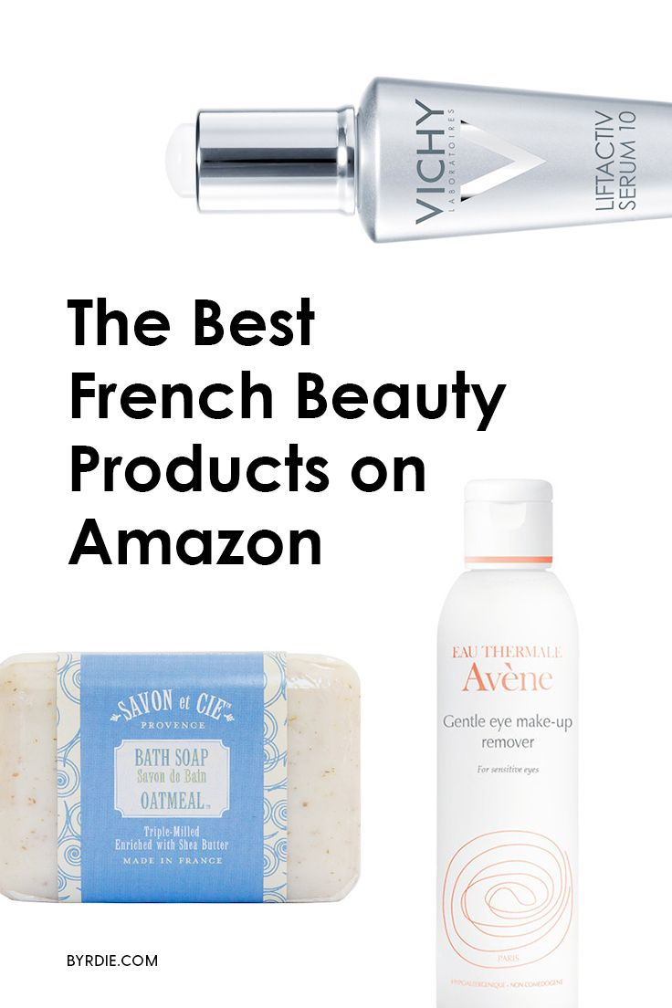 The Most Popular French Beauty Products On Amazon French Beauty Amazon Beauty Products French Beauty Secrets