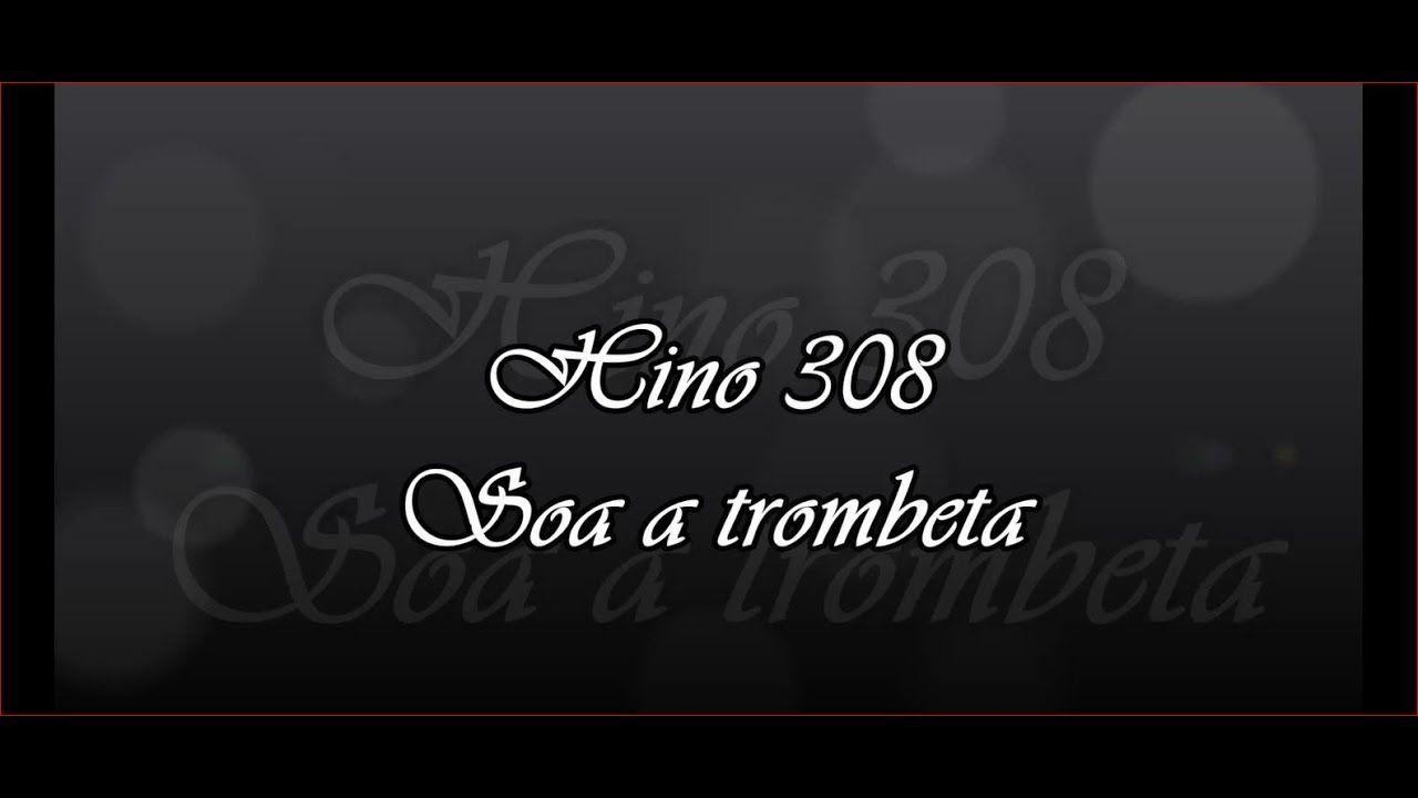 Hino 308 Soa A Trombeta Hinario 5 Youtube Em 2020