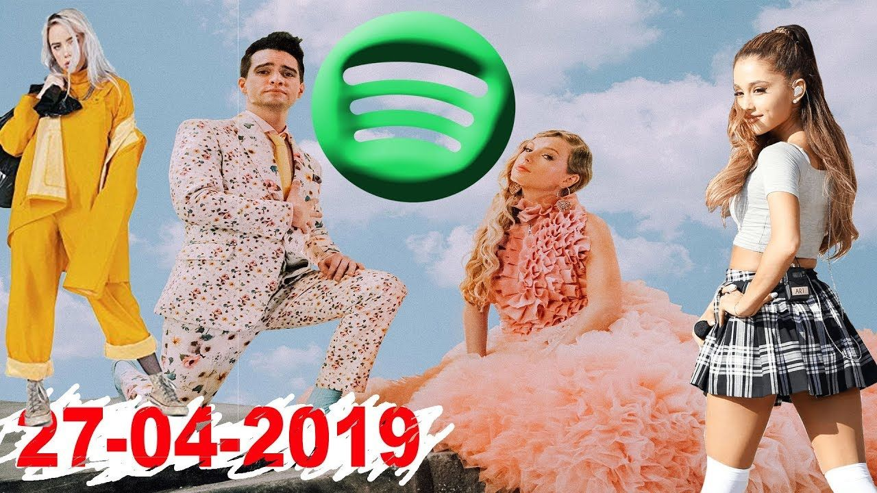 Spotify Most streamed songs 27 Apr 2019 10 Songs, Top