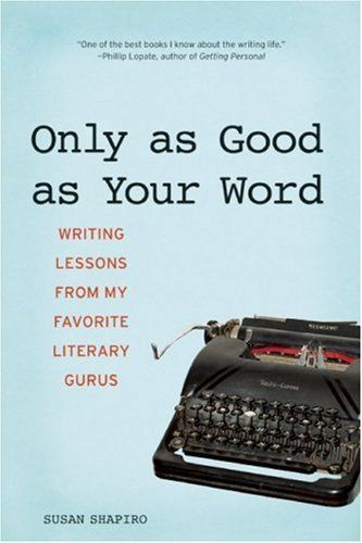 Only as Good as Your Word: Writing Lessons from My Favorite Literary Gurus by Susan Shapiro, http://www.amazon.com/dp/B001G8WJMW/ref=cm_sw_r_pi_dp_ow66qb0ZAS250