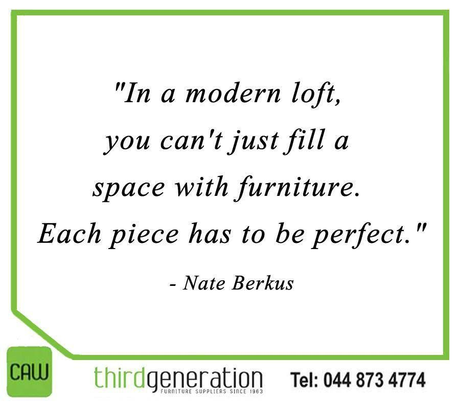 """""""In a modern loft, you can't just fill a space with furniture. Each piece has to be perfect.""""- Nate Berkus #SundayMotivation #ThirdGenerationCAW"""