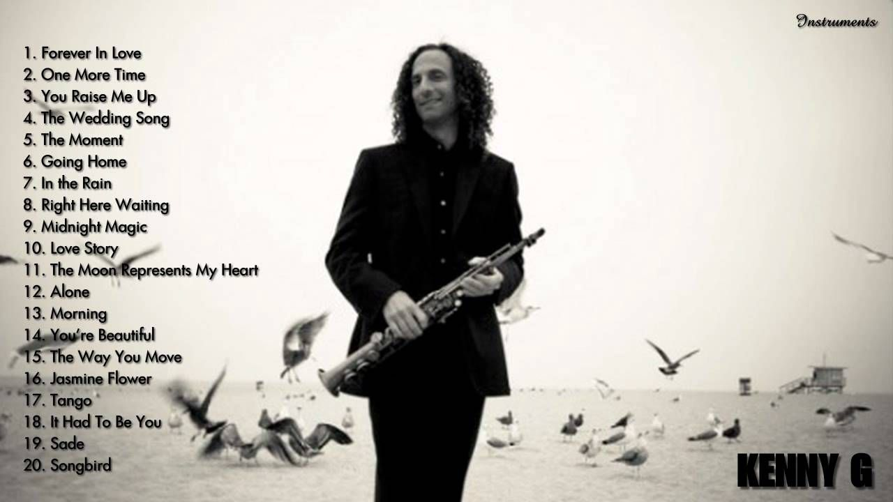 Best Songs Of Kenny G Kenny Gs Greatest Hits Full Album Kenny