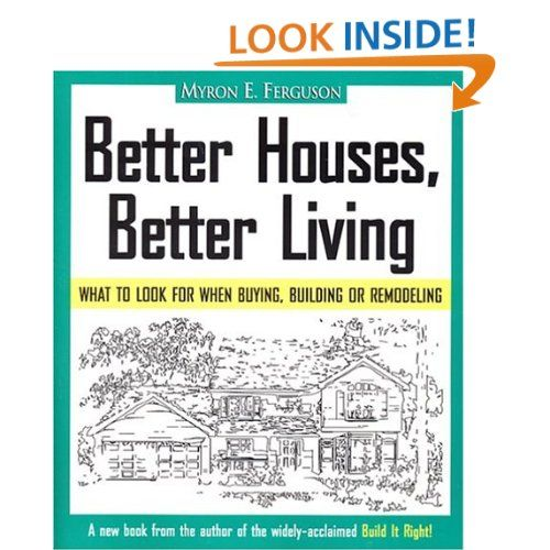 Better Houses, Better Living: What To Look For When Buying, Building Or  Remodeling