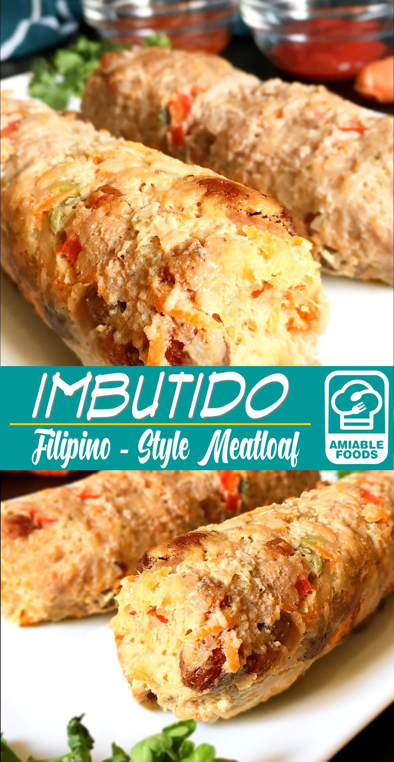 Embutido Easy Steam Or Oven Baked Filipino Meatloaf Amiable Foods Recipe Embutido Recipe Food Recipes