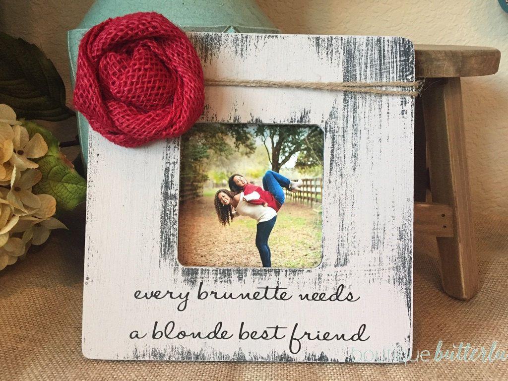 Best Friend Gift Blonde Brunette Best Friend Picture Frame Every