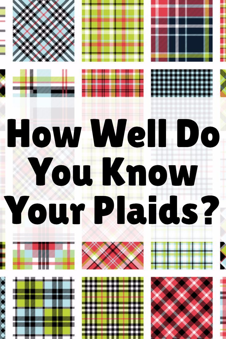 How Well Do You Know Your Plaids? | Mad about Plaid ...