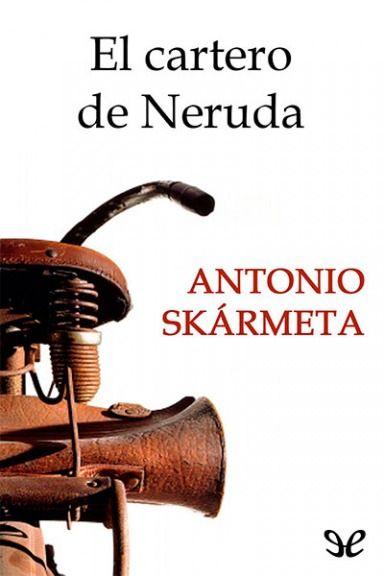 El Cartero De Pablo Neruda Antonio Skármeta Frases útiles
