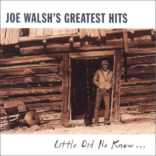 Joe Walsh Little Did He Know Joe Walsh's Greatest Hits