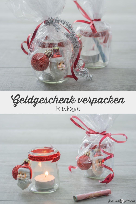 Geldgeschenke Weihnachtlich Verpacken Im Teelichtglas Schnin S