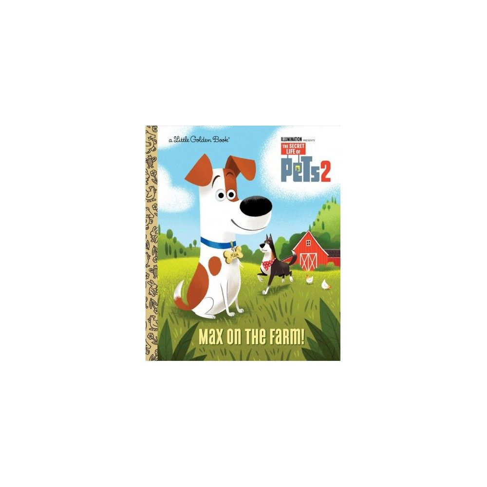 Max On The Farm The Secret Life Of Pets 2 Little Golden Book By David Lewman Hardcover Little Golden Books Secret Life Of Pets Luxury Dog Kennels