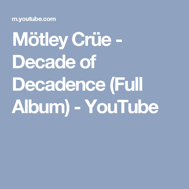 Mötley Crüe - Decade of Decadence (Full Album) - YouTube ...