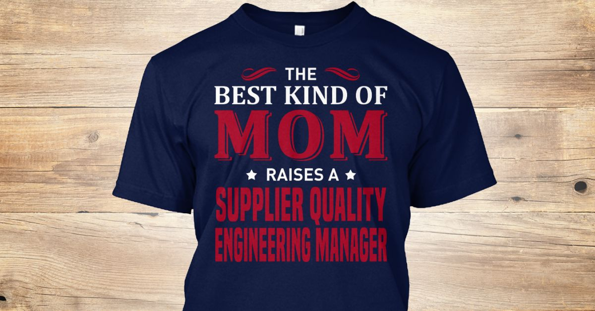 Supplier Quality Engineering Manager Custom products - quality engineer job description