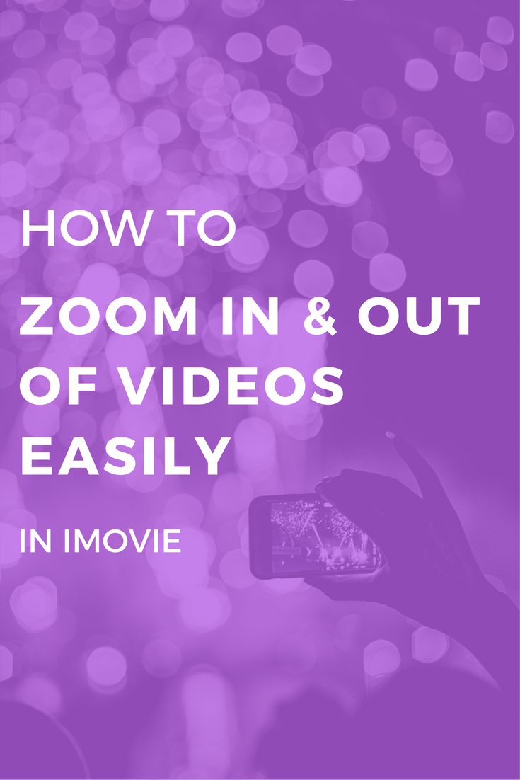 How To Zoom In On Imovie Mac Iphone Video Editing Filmmaking Made Video